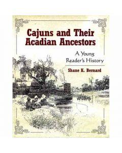 Cajuns & Their Acadian Ancestors Book